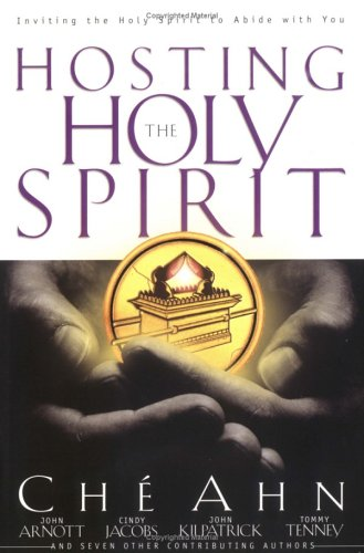 Hosting the Holy Spirit: Inviting the Holy Spirit to Abide with You  by  Ché Ahn