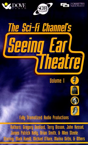 Seeing Ear Theatre: A Sci-Fi Channel Presentation  by  Terry Bisson