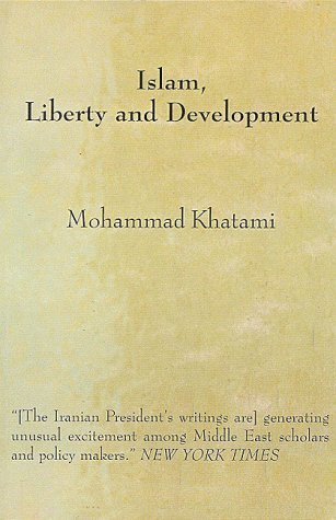 Islam, Liberty and Development  by  Mohammad Khatami