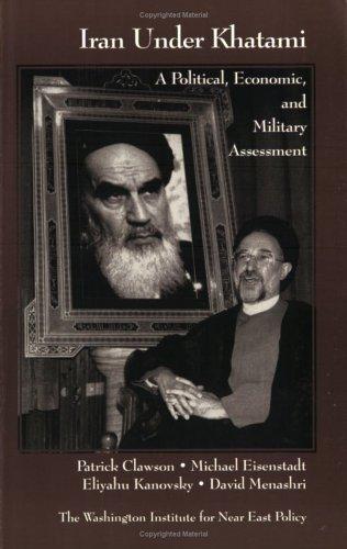 Iran Under Khatami: A Political, Economic, and Military Assessment Michael Eisenstadt