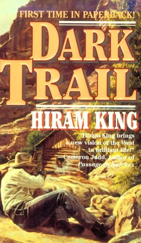 Dark Trail  by  Hiram King