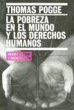La Pobreza en el Mundo y los Derechos Humanos = World Poverty and Human Rights Thomas W. Pogge