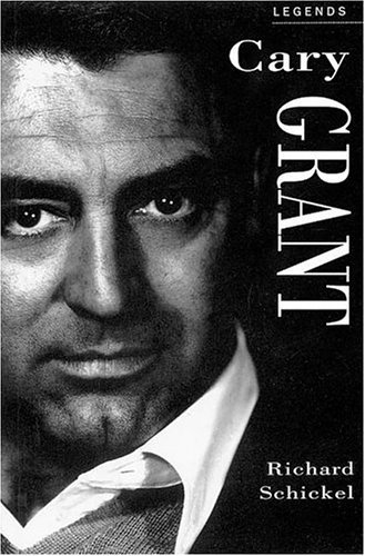 Cary Grant: A Celebration (Applause Legends Series) Richard Schickel