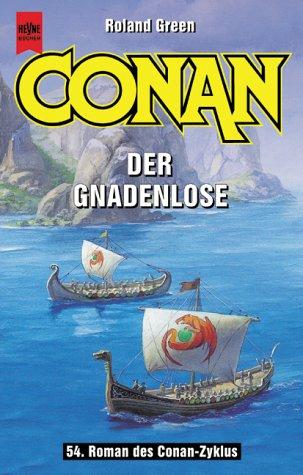 Conan Der Gnadenlose. 54. Roman Des Conan  Zyklus  by  Roland J. Green