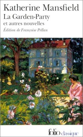 La Garden-Party et autres nouvelles Katherine Mansfield