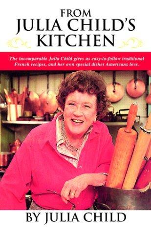 From Julia Childs Kitchen Julia Child