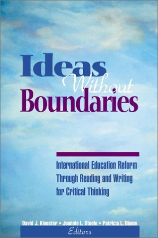 Ideas Without Boundaries: International Education Reform Through Reading and Writing for Critical Thinking  by  Patricia L. Bloem
