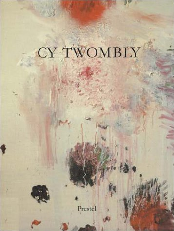 Cy Twombly: Paintings, Works On Paper, Sculpture  by  Cy Twombly