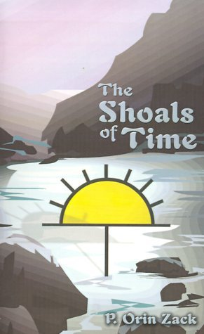The Shoals of Time  by  Orin P. Zack