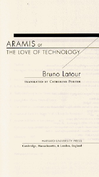 Aramis, Or, The Love Of Technology Bruno Latour