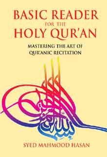 A Basic Reader for the Holy Quran  by  Syed Mahmood Hasan