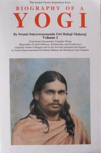 Biography Of A Yogi: Swami Satyananda Giri Maharaj  by  Swami Satyeswarananda Giri Baba Marahaj