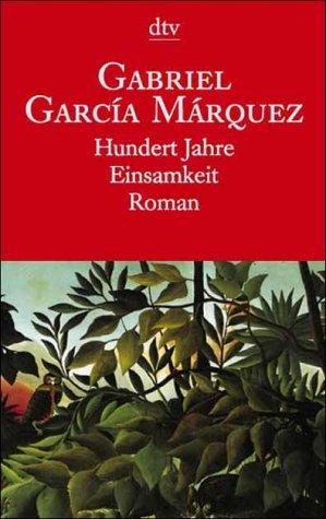 Hundert Jahre Einsamkeit Gabriel García Márquez