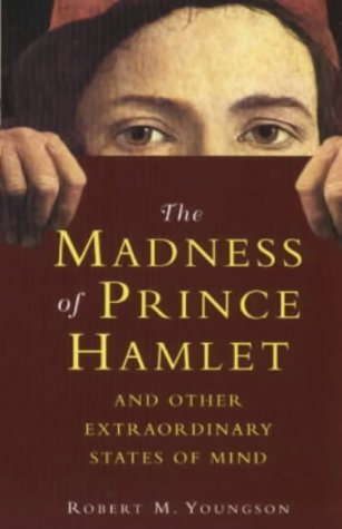 The Madness of Prince Hamlet and Other Delusions Robert M. Youngson