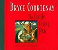 The Family Frying Pan Bryce Courtenay