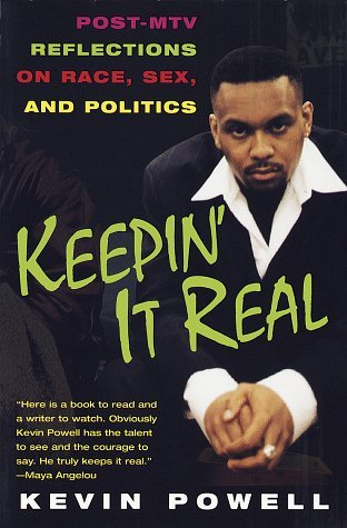 Keepin It Real: Post-MTV Reflections on Race, Sex, and Politics  by  Kevin Powell