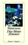 Das Blaue Zimmer. Roman Georges Simenon
