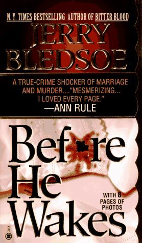 Before He Wakes: A True Story of Money, Marriage, Sex and Murder Jerry Bledsoe