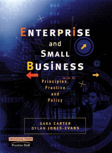 Enterprise And Small Business: Principles, Practice And Policy  by  Sara Carter