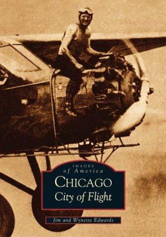 Chicago: City of Flight (Images of America: Illinois) Jim   Edwards