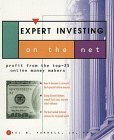 Expert Investing on the Net: Profit from the Top-25 Online Money Makers  by  Paul B. Farrell