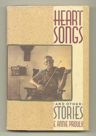 Heart Songs and Other Stories Annie Proulx