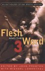 Flesh and the Word 3: An Anthology of Erotic Writing John Preston