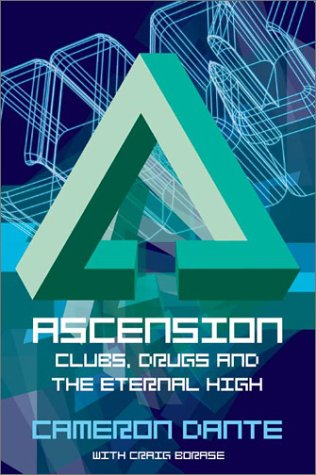 Ascension: Clubs, Drugs and the Eternal High  by  Cameron Dante