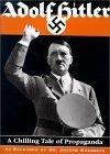 Adolf Hitler: A Chilling Tale of Propaganda  by  Max Arthur