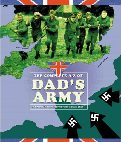 The Complete A-Z of Dads Army Richard Webber