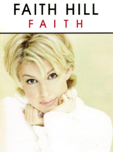 Faith: Piano, Vocal, Chords  by  Faith Hill