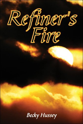 Refiners Fire  by  Becky Hussey