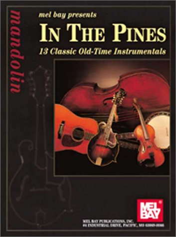 In The Pines: 13 Classic Old Time Instrumentals [For] Mandolin  by  Matt Flinner
