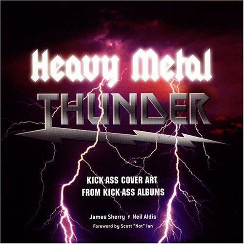 Heavy Metal Thunder: Kick-Ass Cover Art from Kick-Ass Albums James Sherry