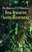 Ins Innere von Borneo Redmond OHanlon