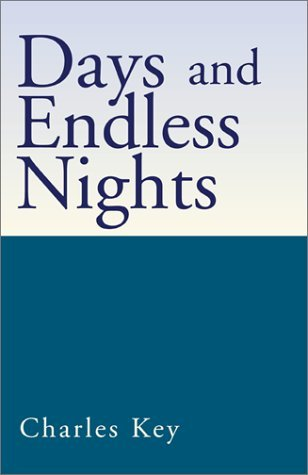 Days and Endless Nights  by  Charles Key