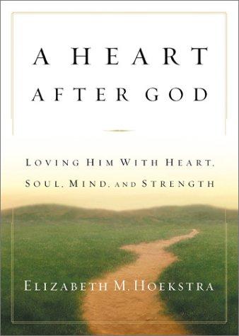 A Heart After God Elizabeth M. Hoekstra