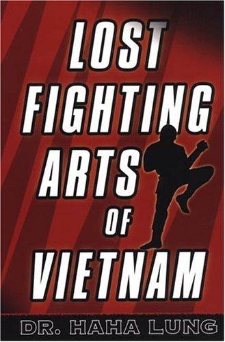 Lost Fighting Arts of Vietnam Haha Lung