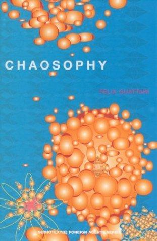 Chaosophy: Texts and Interviews 1972–1977 Félix Guattari