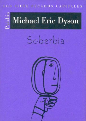 Soberbia/ Pride: Los siete pecados capitales/ The Seven Capital Sins  by  Michael Eric Dyson