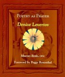 Poetry as Prayer: Denise Levertov Murray Bodo