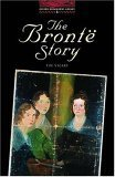 The Bronte Story (The Oxford Bookworms Library: Stage 3: 1,000 Headwords)  by  Tim Vicary