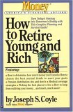 How to Retire Young and Rich (Moneys Americas Financial Advisor Series)  by  Joseph S. Coyle