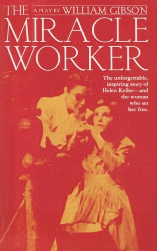 Miracle Worker: A Play in Three Acts  by  William  Gibson