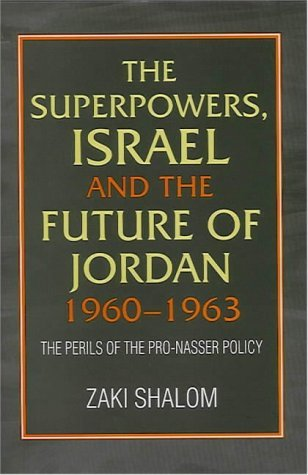 Superpowers Israel and the Future of Jordan  by  Zakai Shalom