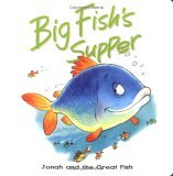 Big Fishs Supper: Jonah and the Great Fish  by  Tim Dowley