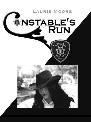 Constables Run (Constable, #1) Laurie Moore