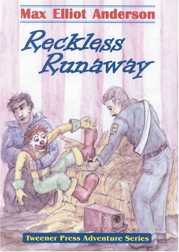Reckless Runaway  by  Max Elliot Anderson