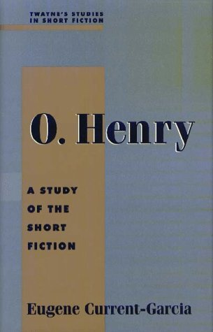 O. Henry: A Study of the Short Fiction  by  Eugene Current-García