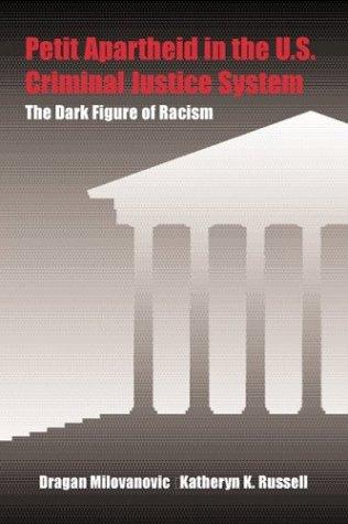 Petit Apartheid in Criminal Justice  by  Dragan Milovanovic